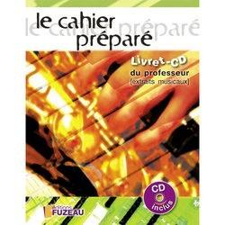 FUZEAU LE CAHIER PRÉPARÉ LIVRET CD PROFESSEUR
